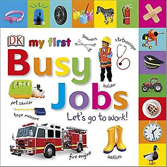My First Busy Jobs Let's Go To Work by DK - 9780241370070 Book
