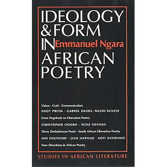 Ideology and Form in African Poetry by Emmanuel Ngara - 9780852555255