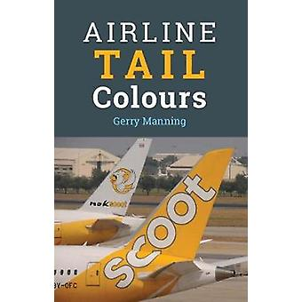 Airline Tail Colours - 5th Edition by Gerry Manning - 9781910809327 B