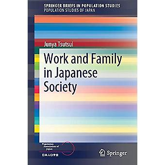 Work and Family in Japanese Society by Junya Tsutsui - 9789811324956