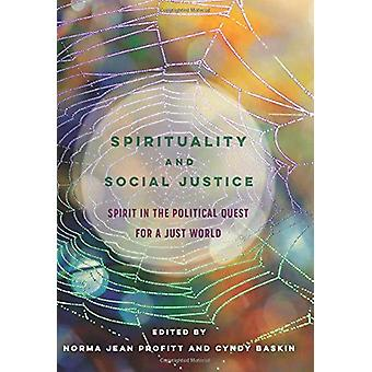 Spirituality and Social Justice - Spirit in the Political Quest for a