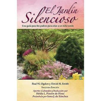 El Jardín Silencioso 2e Una guía para los padres para criar a un niño sordo