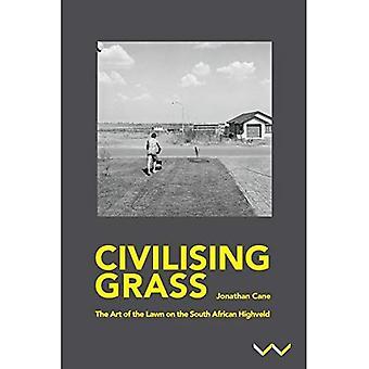 Civiliserende Græs: The Art of the Lawn på den sydafrikanske Highveld