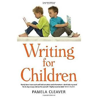 Writing For Children 4th Edition by Pamela Cleaver