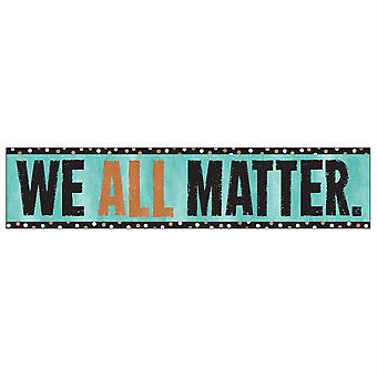 We All Matter Quotable Expressions Banner, 3'
