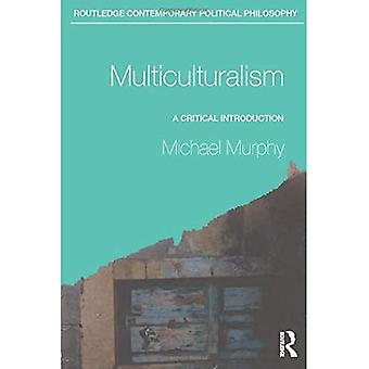 Multiculturalism; A Critical Introduction