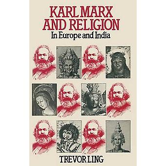 Karl Marx and Religion - In Europe and India by Trevor Ling - 97803332