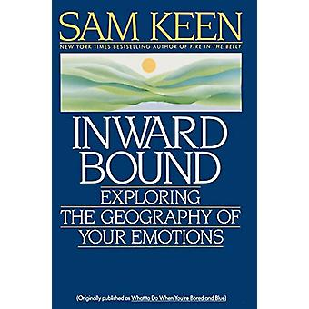 Inward Bound -Exploring Your Em by Sam Keen - 9780553353884 Book