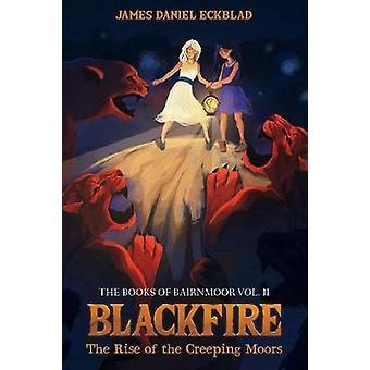 Blackfire - The Rise of the Creeping Moors by James Daniel Eckblad - 9