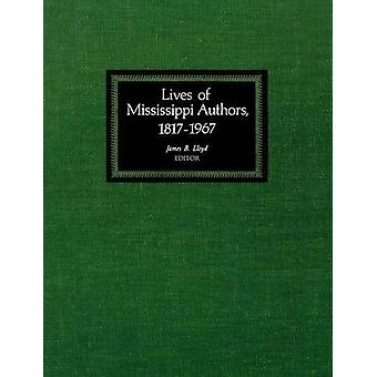 Lives of Mississippi Authors - 1817-1967 by James B. Lloyd - 97816047