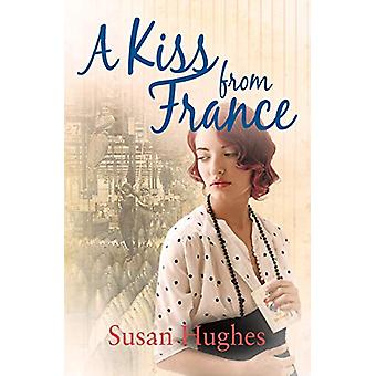 A Kiss from France by Susan Hughes - 9781781324035 Book