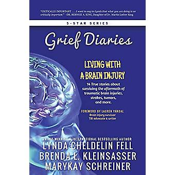 Grief Diaries - Living with a Brain Injury by Lynda Cheldelin Fell - 9
