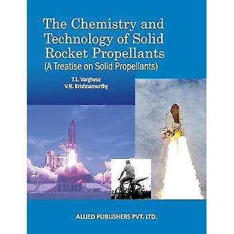 The Chemistry and Technology of Solid Rocket Propellants - (A Treatise