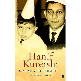 My Ear at His Heart de Hanif KureishiHanif Kureishi