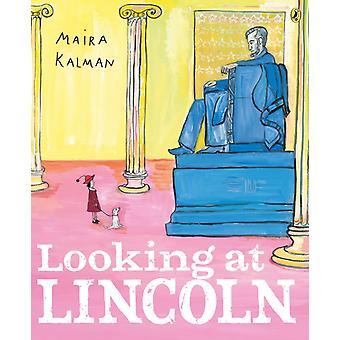 Regarder Lincoln par Maira Kalman