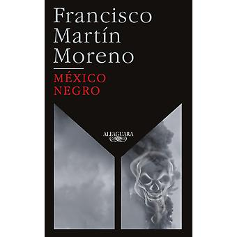 Mexico Negro Ed. 35 Aniversario  Black Mexico. 35th Anniversary Edition by Francisco Martin Moreno