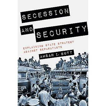 Secession and Security by Ahsan I. Butt
