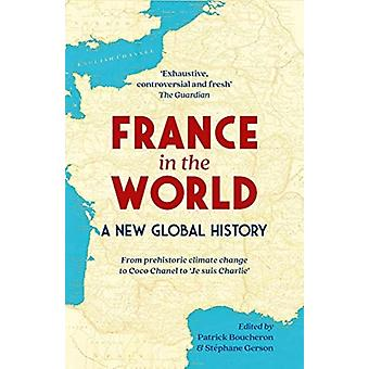 France in the World by Edited by Patrick Boucheron & Edited by St phane Gerson