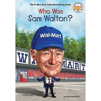 Quién fue Sam Walton por James Buckley & Who HQ & Ilustrado por Ted Hammond