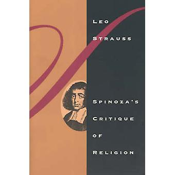 Spinoza's Critique of Religion (New edition) by Leo Strauss - 9780226