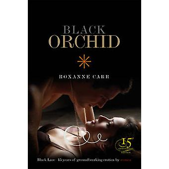 Black Orchid by Roxanne Carr - 9780352341884 Book