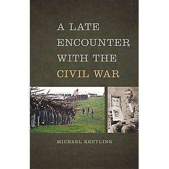 Et sent møde med borgerkrig af Michael Kreyling - 97808203465
