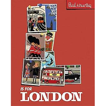L is for London by Paul Thurlby - 9781444918786 Book