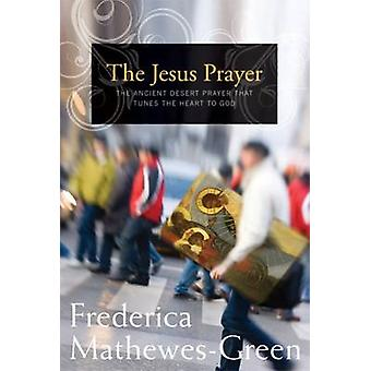 The Jesus Prayer by Frederica Mathewes-Green - 9781557256591 Book