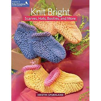 Knit Bright - Scarves - Hats - Booties and More by Kristin Spurkland -