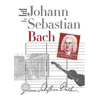 New Illustrated Lives of Great Composers - Bach by Tim Dowley - 978178