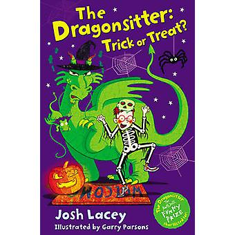 The Dragonsitter - Trick or Treat? by Josh Lacey - Garry Parsons - 978