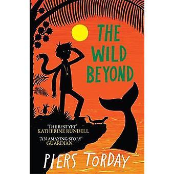 The Wild Beyond door Piers Torday - Oliver Hembrough - 9781848669536 Bo