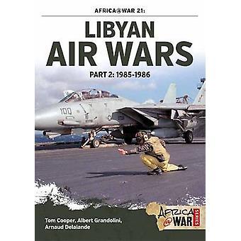 Libyan Air Wars - Part 2 - 1985-1986 by Arnaud Delande - Albert Grandol