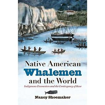 Native American Whalemen und der Welt - indigenen Begegnungen und die