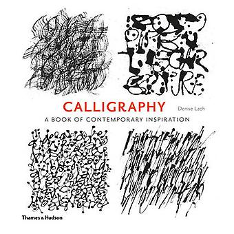 Calligraphy - A Book of Contemporary Inspiration by Denise Lach - Adri