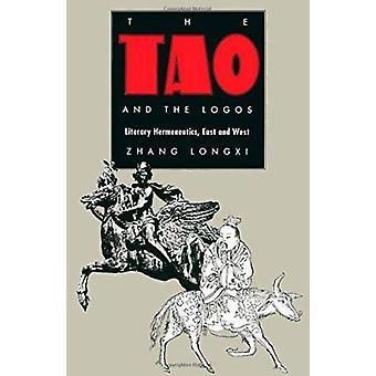 Tao ja logot - kirjallisuuden hermeneutiikka - idän ja lännen (Post-Co