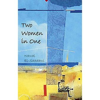 Two Women in One (New edition) by Nawal El-Saadawi - Osman Elnusairi