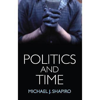 السياسة والوقت عن طريق مايكل ج. شابيرو-كتاب 9781509507818