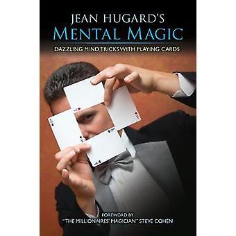 Jean Hugard's Mental Magic - Dazzling Mind Tricks with Playing Cards b
