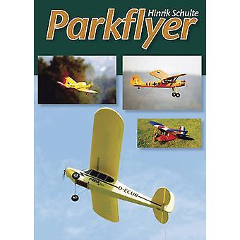 Parkflyer by Hinrik Schulte - 9781854862365 Book