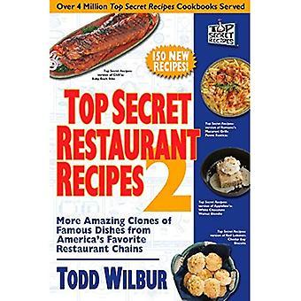 Top Secret Restaurant Recipes 2: Więcej niesamowite klonów z znanych potraw z Ameryki ulubiony sieci restauracji