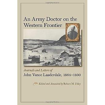 Ein Militärarzt an der Westgrenze: Zeitschriften und Briefe von John Vance Lauderdale, 1864-1890
