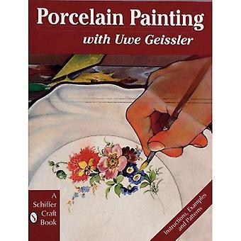 Porzellanmalerei mit Uwe Geissler (Schiffer Craft Book)