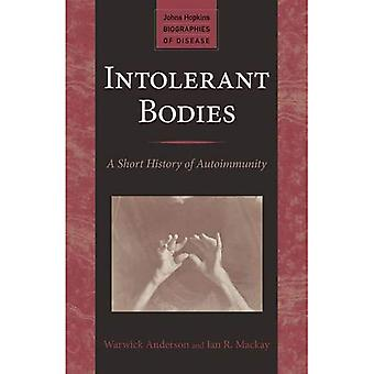 Intolerant Bodies: A Short History of Autoimmunity (Johns Hopkins Biographies of Disease)