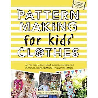 Mønster gjør barnas klær: alt du trenger å vite om utforming, tilpasse og tilpasse sy mønstre...