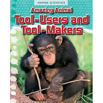 Amazing Animal Tool-Users and Tool-Makers (Animal Scientists)