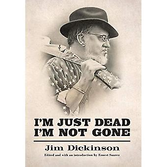 I'm Just Dead, I'm Not Gone - American Made Music Series (Hardback)