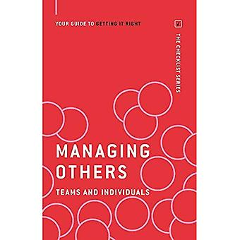 Managing Others: Teams and Individuals: Your guide to getting it right (The Checklist Series: Step by step guides...