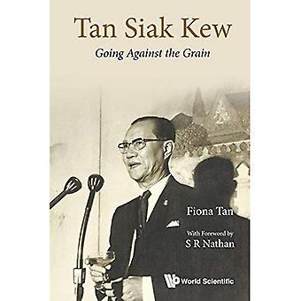 Tan Siak Kew: Going Against The Grain