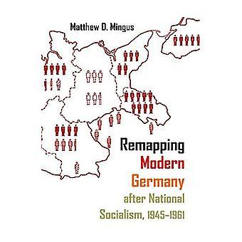 Remapping moderni Saksassa kansallissosialismin 1945-1961 (Syracuse tutkimusta maantiede)